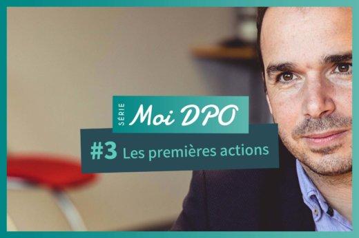 MOI DPO - Les premières actions